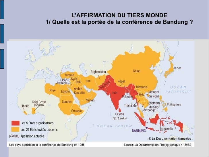 L'AFFIRMATION DU TIERS MONDE 1/ Quelle est la portée de la conférence de Bandung ?