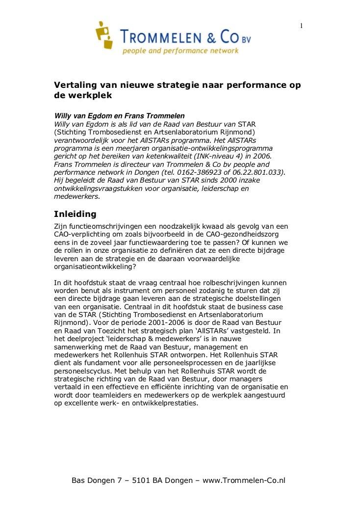 1Vertaling van nieuwe strategie naar performance opde werkplekWilly van Egdom en Frans TrommelenWilly van Egdom is als lid...