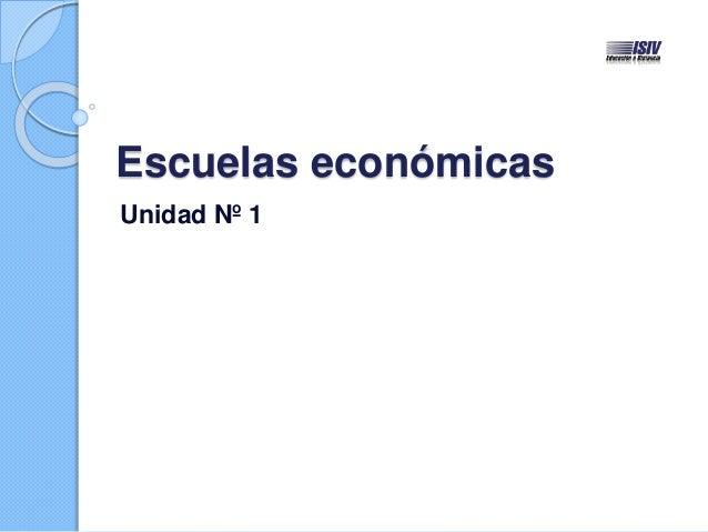 Escuelas económicas Unidad Nº 1