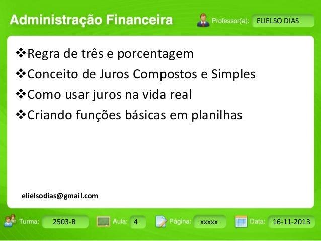 Turma: 2503-B Aula: 10 Pág: 10 a 17 Data: 18-jan-12  2503-B 4 xxxxx 16-11-2013  Instrutor: Ricardo Paladini Matos  ELIELSO...
