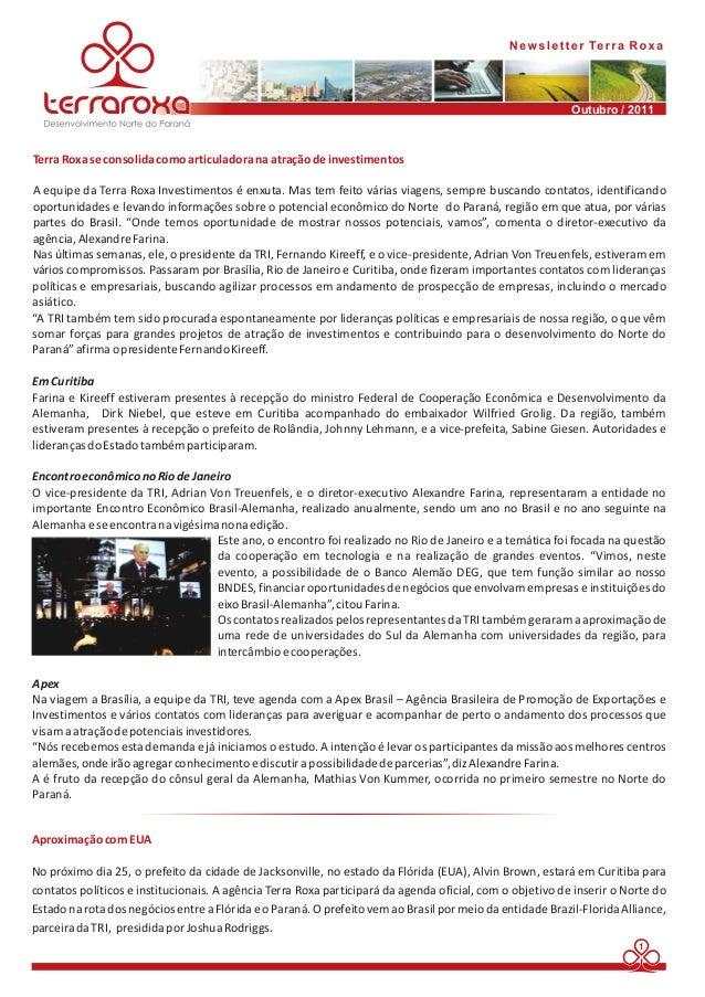 Outubro / 2011  Terra Roxa se consolida como articuladora na atração de investimentos  A equipe da Terra Roxa Investimento...