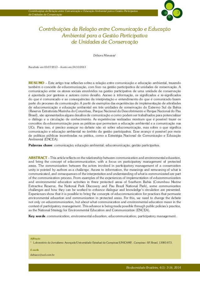 3 Biodiversidade Brasileira, 4(1): 3-16, 2014 Contribuições da Relação entre Comunicação e Educação Ambiental para a Gestã...