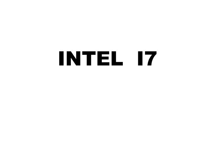 INTEL  I7<br />
