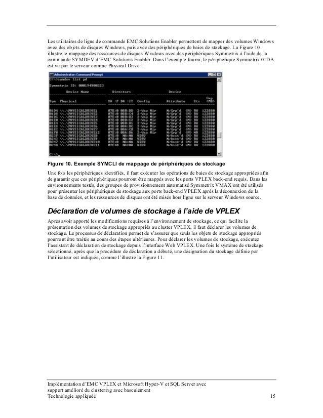 Les utilitaires de ligne de commande EMC Solutions Enabler permettent de mapper des volumes Windows avec des objets de dis...