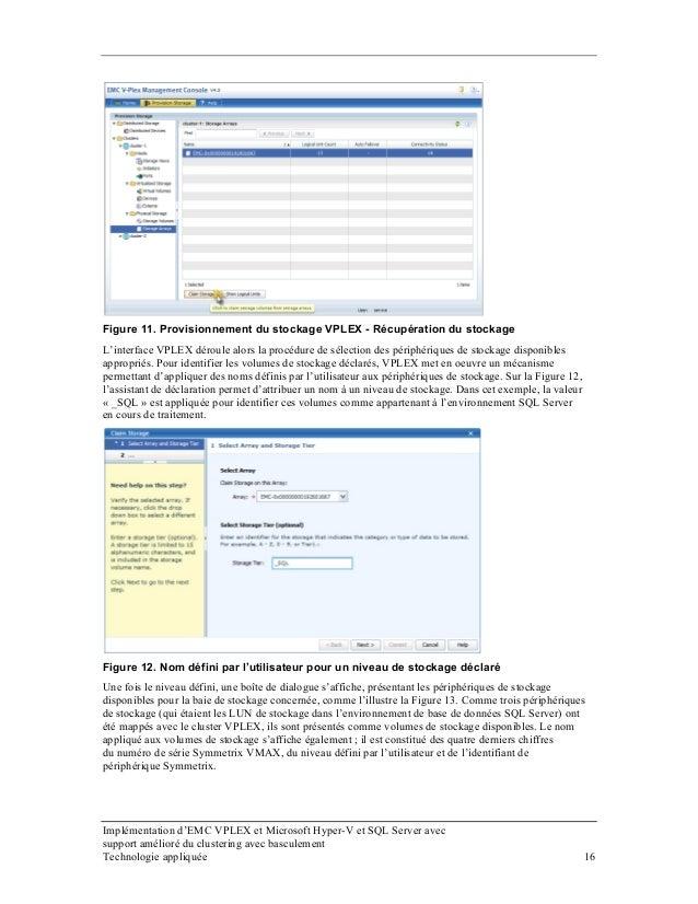 Figure 11. Provisionnement du stockage VPLEX - Récupération du stockage L'interface VPLEX déroule alors la procédure de sé...