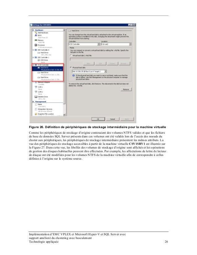 Figure 26. Définition de périphériques de stockage intermédiaire pour la machine virtuelle Comme les périphériques de stoc...