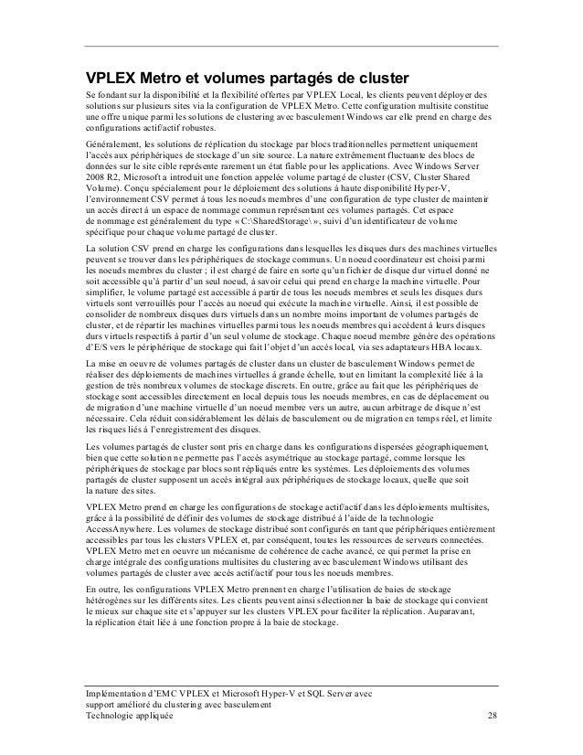 VPLEX Metro et volumes partagés de cluster Se fondant sur la disponibilité et la flexibilité offertes par VPLEX Local, les...