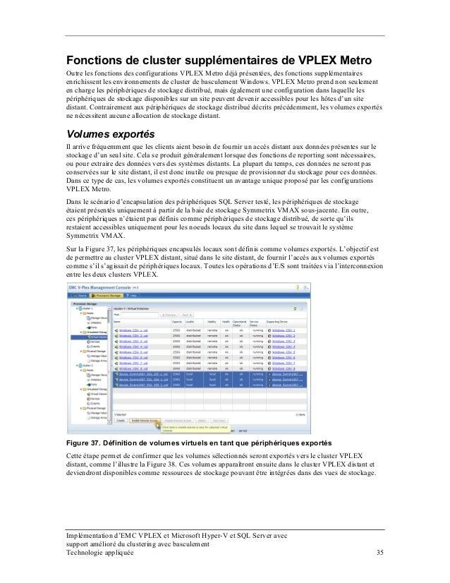 Fonctions de cluster supplémentaires de VPLEX Metro Outre les fonctions des configurations VPLEX Metro déjà présentées, de...