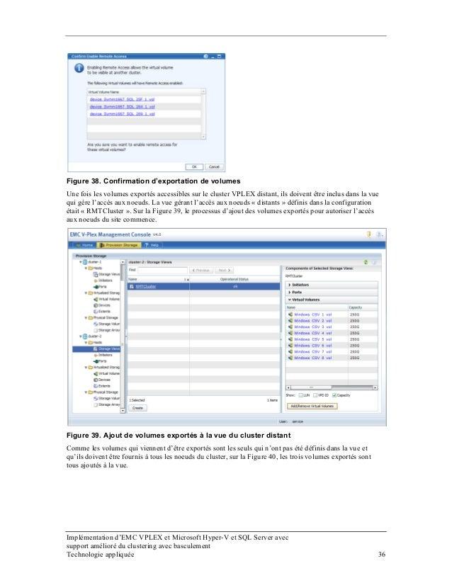 Figure 38. Confirmation d'exportation de volumes Une fois les volumes exportés accessibles sur le cluster VPLEX distant, i...