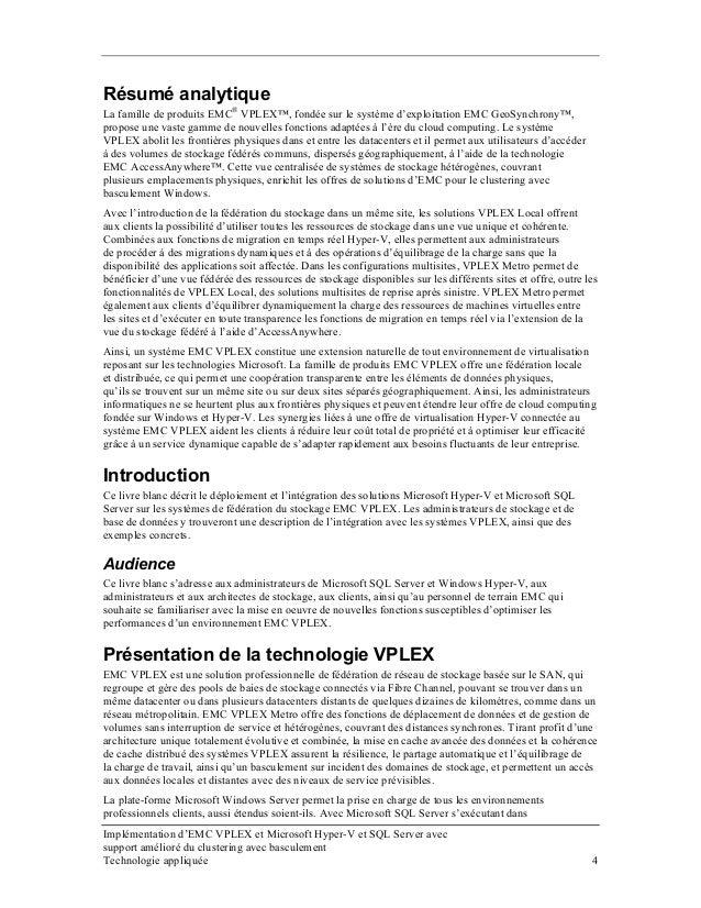 Résumé analytique La famille de produits EMC® VPLEX™, fondée sur le système d'exploitation EMC GeoSynchrony™, propose une ...