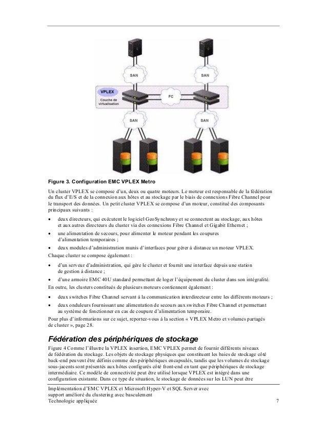 Figure 3. Configuration EMC VPLEX Metro Un cluster VPLEX se compose d'un, deux ou quatre moteurs. Le moteur est responsabl...
