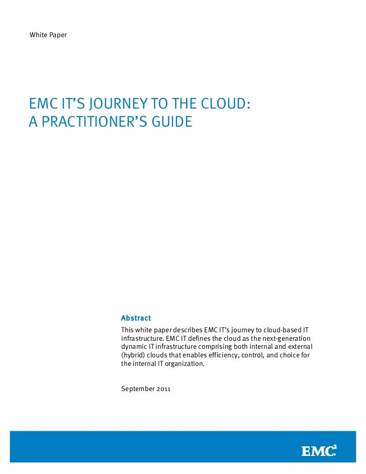 White PaperEMC IT'S JOURNEY TO THE CLOUD:A PRACTITIONER'S GUIDE              Abstract              This white paper descri...