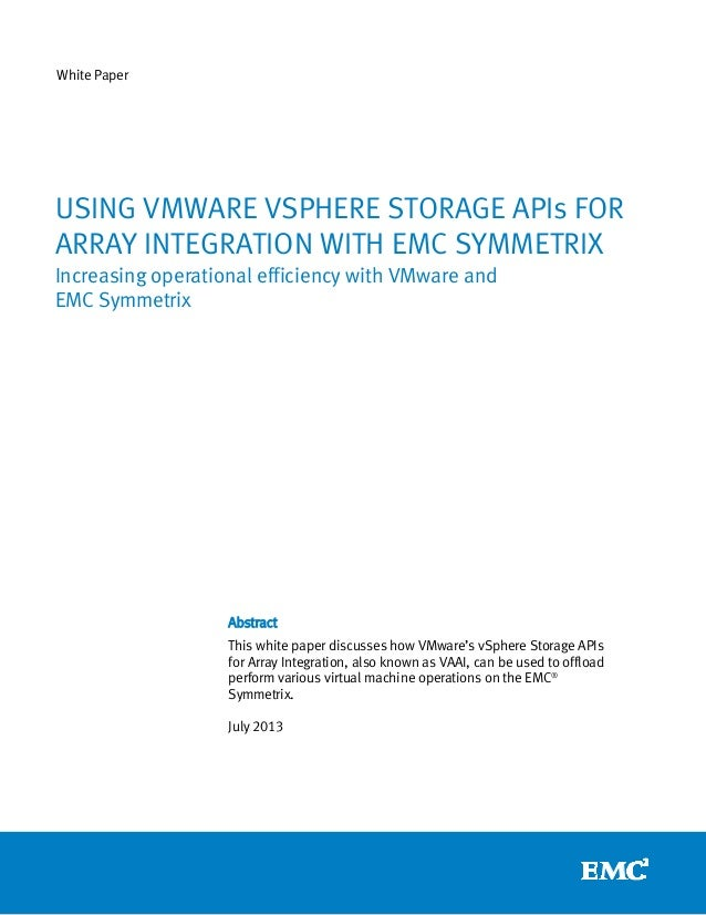 White Paper Abstract This white paper discusses how VMware's vSphere Storage APIs for Array Integration, also known as VAA...