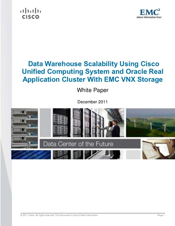 Data Warehouse Scalability Using Cisco Unified Computing System and Oracle Real Application Cluster With EMC VNX Storage  ...