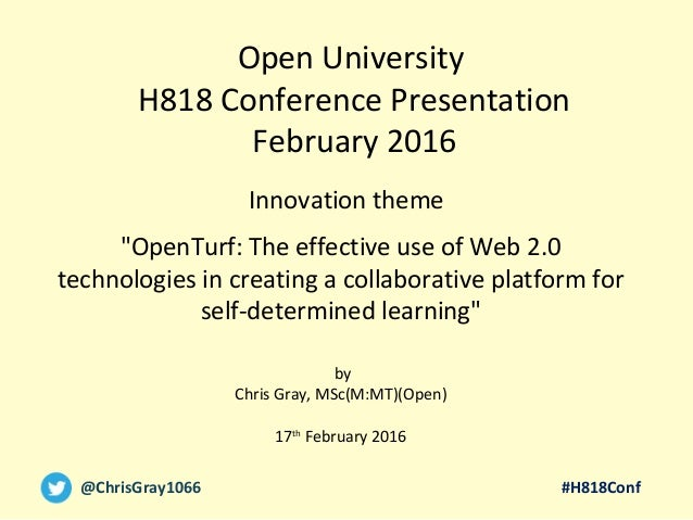 """#H818Conf@ChrisGray1066 """"OpenTurf: The effective use of Web 2.0 technologies in creating a collaborative platform for self..."""