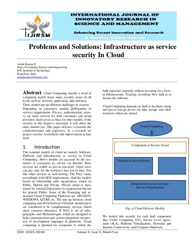 ISSN: XXXX-XXXX Volume X, Issue X, Month Year Problems and Solutions: Infrastructure as service security In Cloud Ashok Ku...