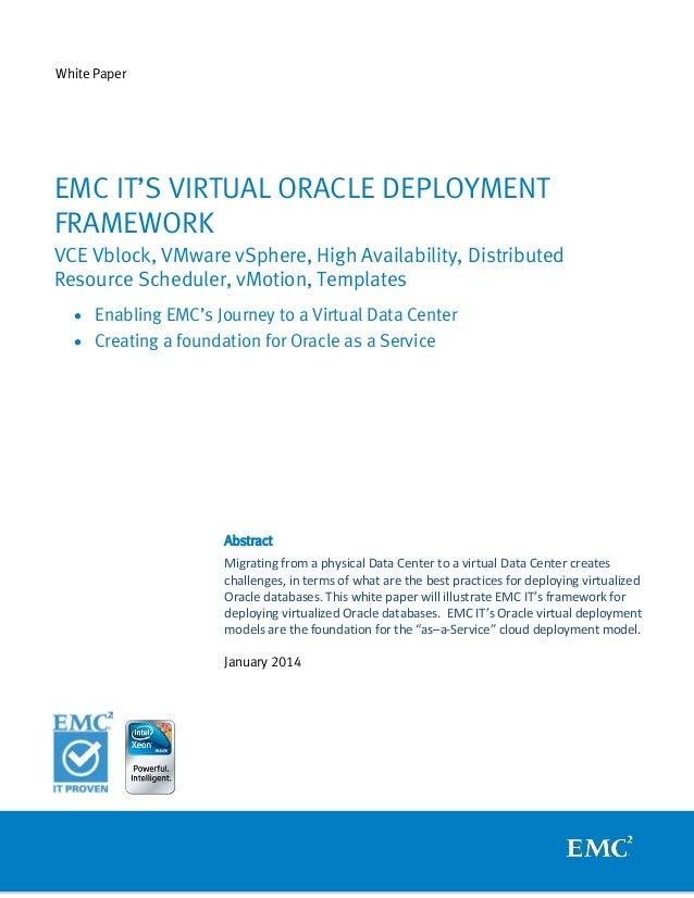 White Paper  EMC IT'S VIRTUAL ORACLE DEPLOYMENT FRAMEWORK VCE Vblock, VMware vSphere, High Availability, Distributed Resou...