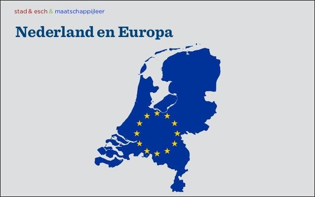 stad & esch & maatschappijleer  Nederland en Europa