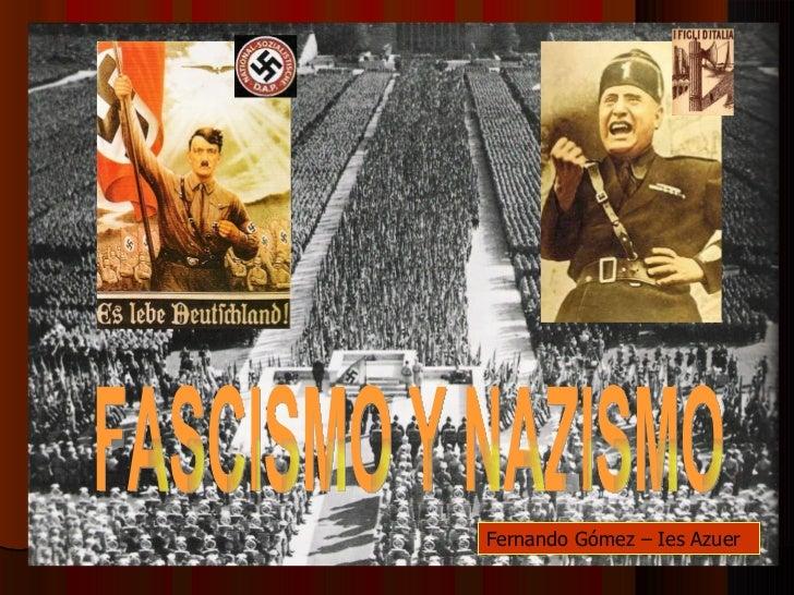 FASCISMO Y NAZISMO Fernando Gómez – Ies Azuer