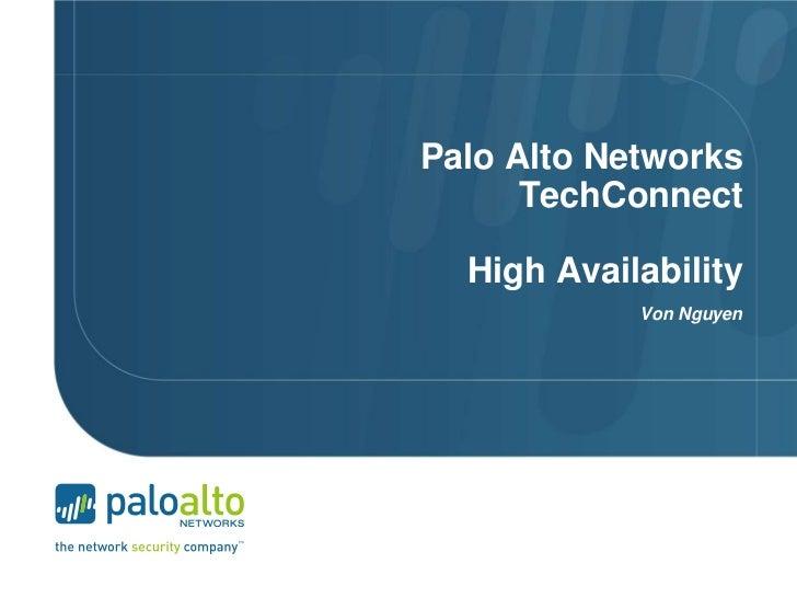 Palo Alto Networks      TechConnect  High Availability            Von Nguyen