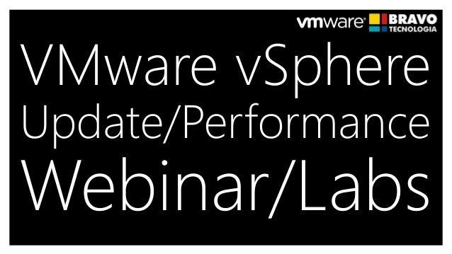 VMware vSphere Update/Performance Webinar/Labs