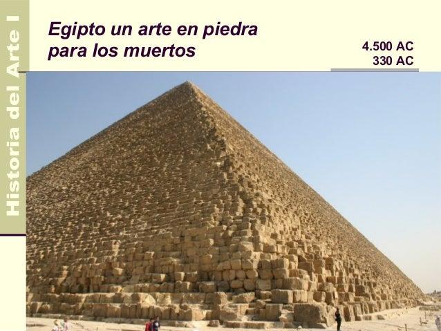 Egipto un arte en piedra                           4.500 ACpara los muertos             330 AC