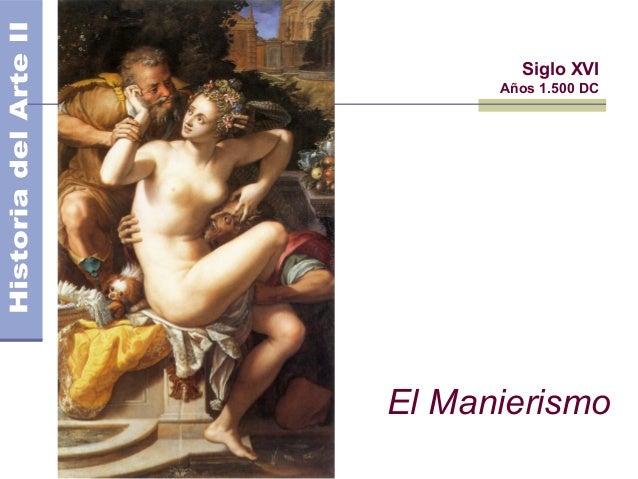 Siglo XVI      Años 1.500 DCEl Manierismo