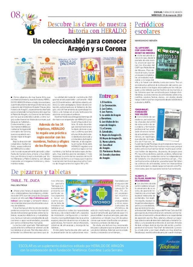 08 ESCOLAR / HERALDO DE ARAGÓN MIÉRCOLES 19 de marzo de 2014 Un coleccionable para conocer Aragón y su Corona ESCOLAR es u...