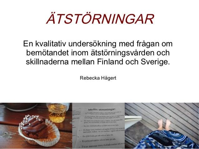 ÄTSTÖRNINGAREn kvalitativ undersökning med frågan om bemötandet inom ätstörningsvården och skillnaderna mellan Finland och...