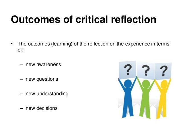 importance of reflective practice 'reflective practice' is concerned with the act of taking time to be conscious of,   the project is grounded in horizontal learning processes which are important.
