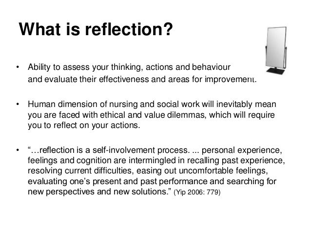 nursing self awareness and reflection Self-awareness as a therapeutic tool for nurse/client relationship johari window and self-awareness, self-reflection nurse/client relationship introduction knowing about oneself is not an easy task it is a painful and time consuming process significance of self-awareness in nursing.