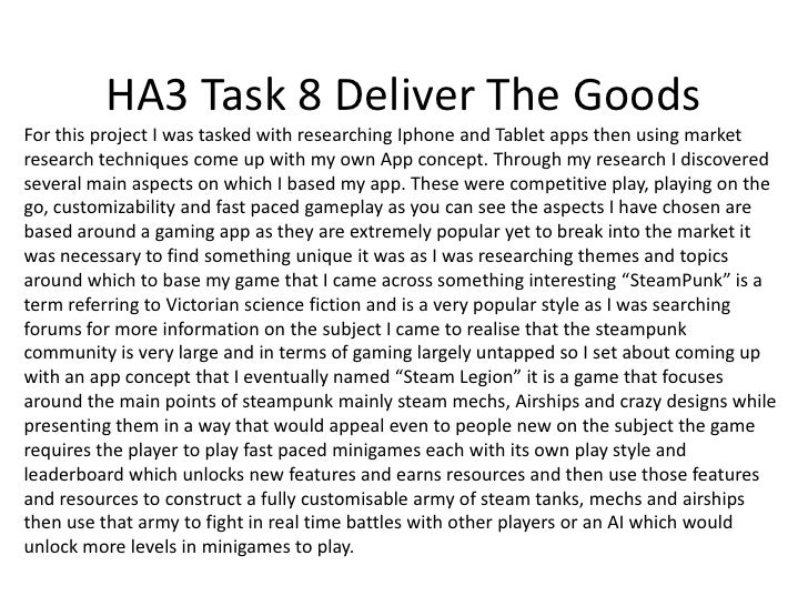 HA3 Task 8 Deliver The GoodsFor this project I was tasked with researching Iphone and Tablet apps then using marketresearc...