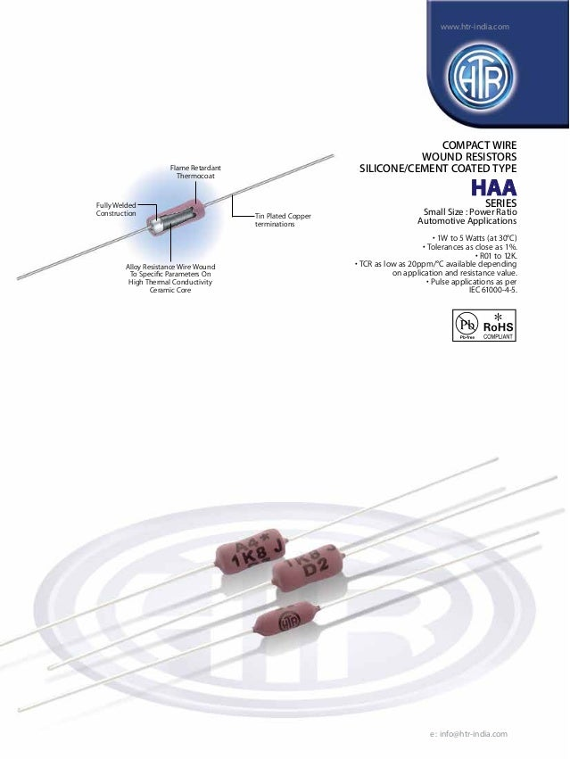 www.htr-india.com  COMPACT WIRE WOUND RESISTORS SILICONE/CEMENT COATED TYPE  Flame Retardant Thermocoat  Fully Welded Cons...
