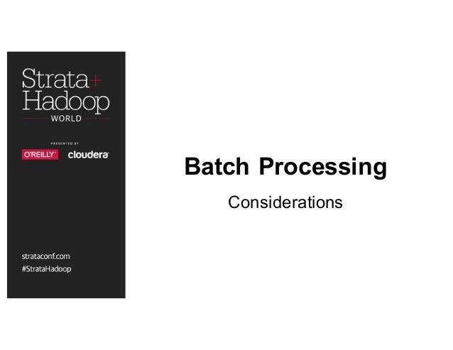 Batch Processing Considerations