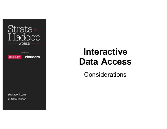Interactive Data Access Considerations