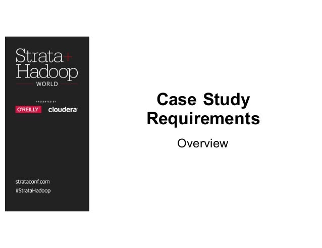 Case Study Requirements Overview