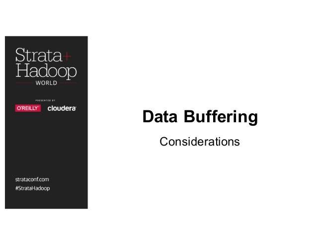 Data Buffering Considerations