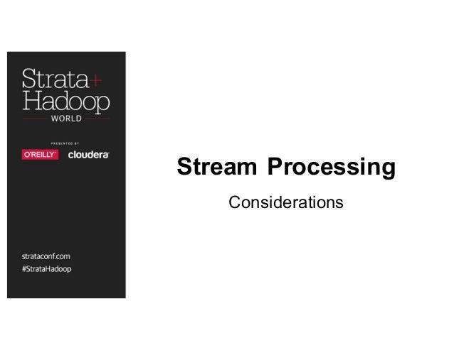 Stream Processing Considerations