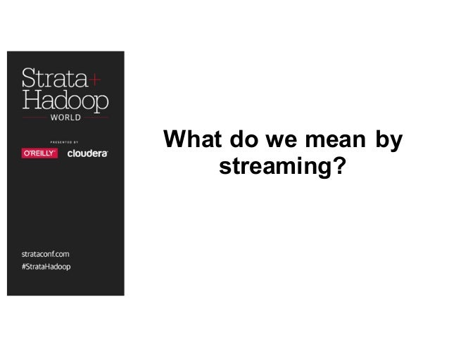 What do we mean by streaming?