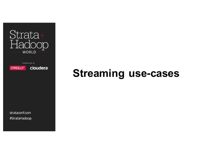 Streaming use-cases