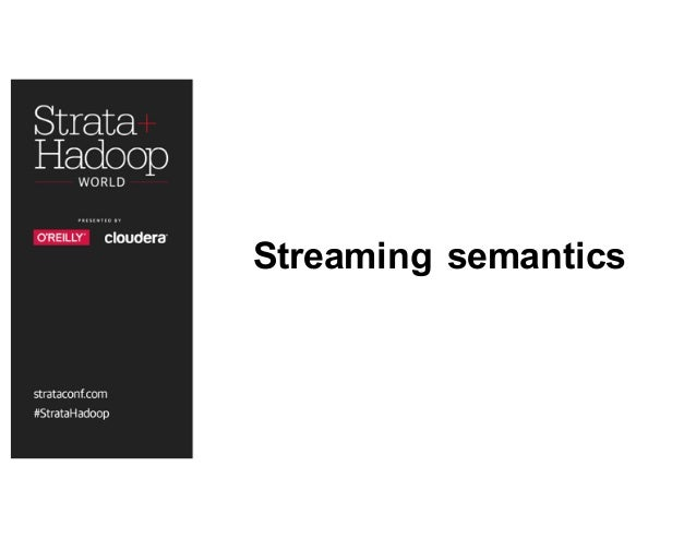 Streaming semantics