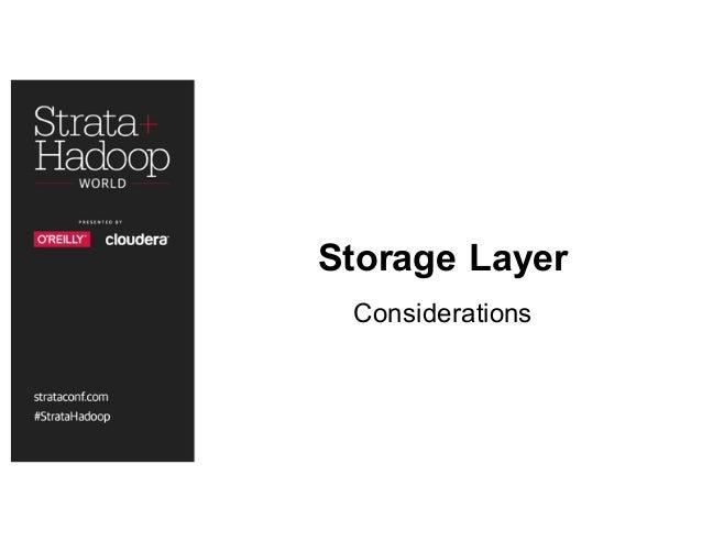 Storage Layer Considerations