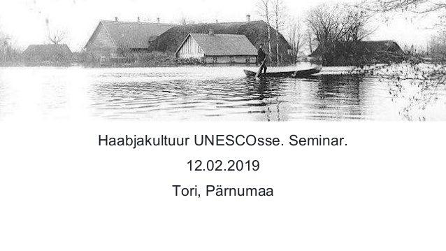 Haabjas UNESCOsse. Seminar 12 02 2019