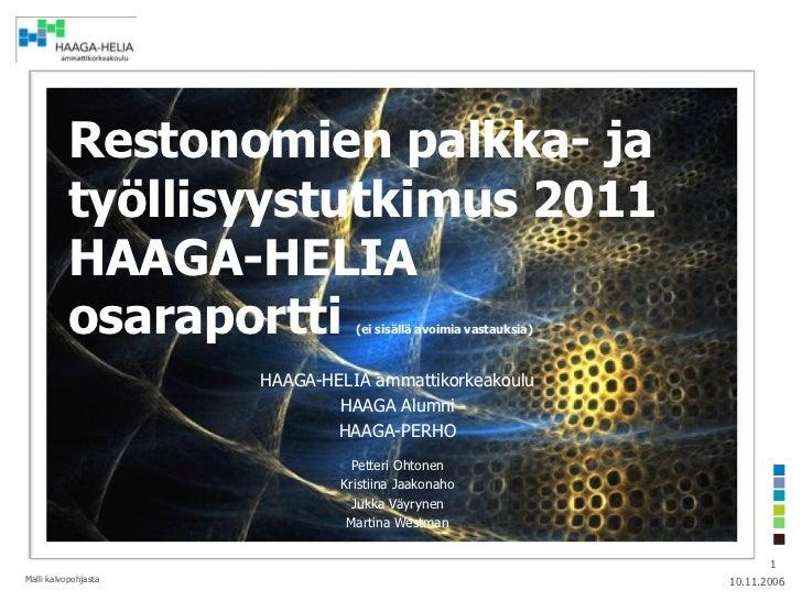 Restonomien palkka- ja          työllisyystutkimus 2011          HAAGA-HELIA          osaraportti           (ei sisällä av...