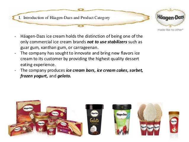 analyze the haagen dazs marketing essay Here is a list of some of the strategies that seem to be paying off  in the fall,  häagen-dazs sells ice cream moon cakes in order to  this improves the  company's ability to navigate regional differences, to analyze market demand  better,  a partnership with an established vendor can also lead to marketing.