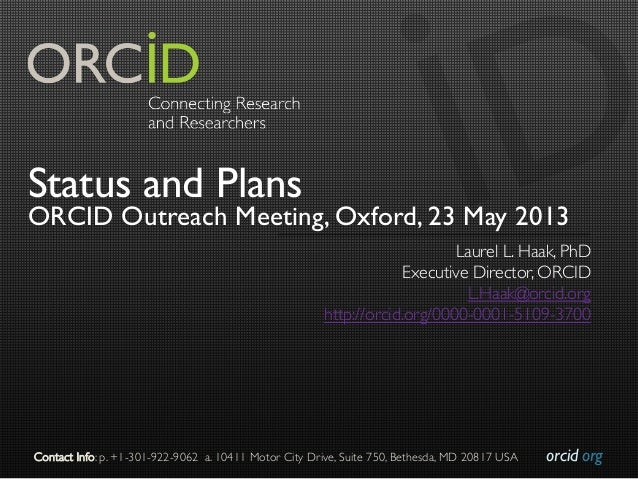 orcid.org	Contact Info: p. +1-301-922-9062 a. 10411 Motor City Drive, Suite 750, Bethesda, MD 20817 USA	Status and PlansOR...