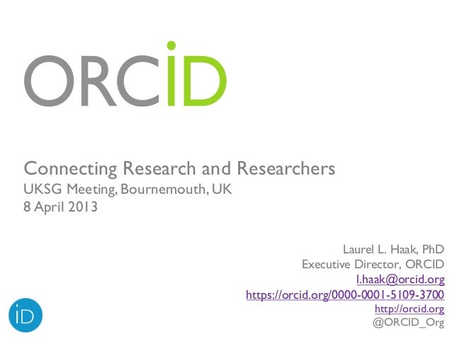 Connecting Research and ResearchersUKSG Meeting, Bournemouth, UK8 April 2013                                              ...