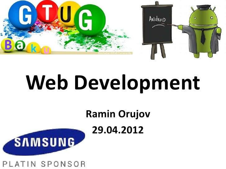 Web Development     Ramin Orujov      29.04.2012