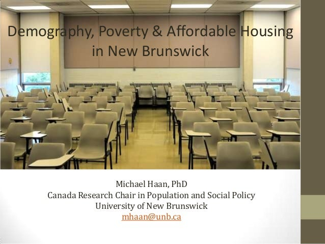Demographic Challenges Michael Haan, PhD Canada Research Chair in Population and Social Policy University of New Brunswick...