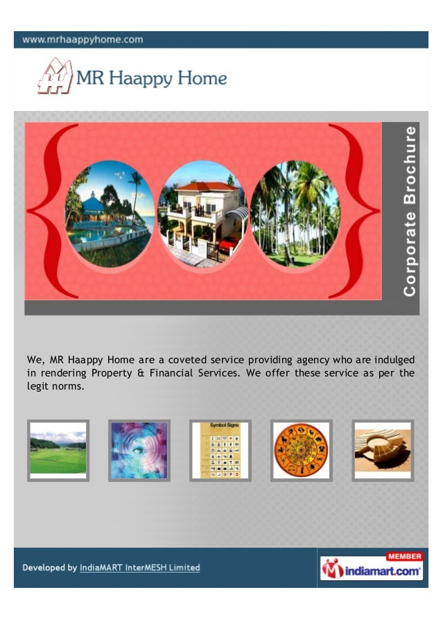 We, MR Haappy Home are a coveted service providing agency who are indulgedin rendering Property & Financial Services. We o...
